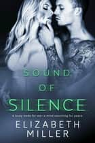 Sound of Silence ebook by Elizabeth Miller