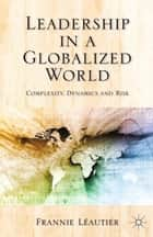 Leadership in a Globalized World ebook by Frannie Léautier