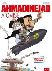 Ahmadinejad atomisé ebook by Mohamed Sifaoui,Philippe Bercovici