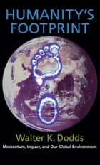 Humanity's Footprint ebook by Walter K Dodds