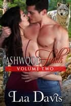 Ashwood Falls Volume Two (Books 3, 3.5, and 4) ebook by Lia Davis