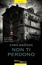 Non ti perdono eBook by Chris Madison