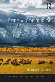 Being as Communion - A Metaphysics of Information ebook by William A. Dembski