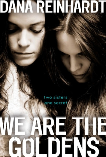 We Are the Goldens ebook by Dana Reinhardt