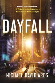 Dayfall - A Novel ebook by Michael David Ares