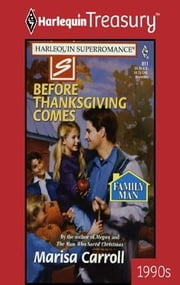 Before Thanksgiving Comes ebook by Marisa Carroll