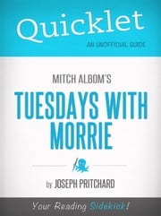 Quicklet on Mitch Albom's Tuesdays with Morrie ebook by Joseph Pritchard