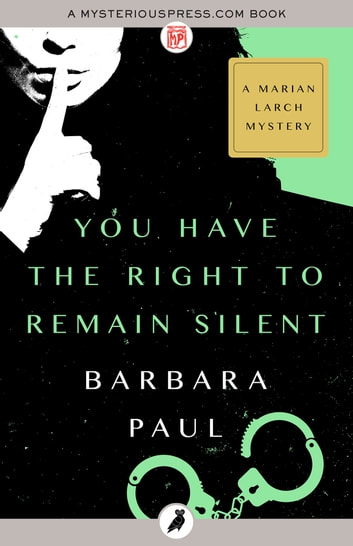 You Have the Right to Remain Silent ebook by Barbara Paul