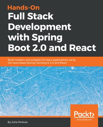 Hands-On Full Stack Development with Spring Boot 2 0 and React