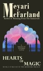 Hearts of Magic - A Mages of Tindiere Short Story ebook by Meyari McFarland