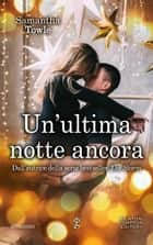 Un'ultima notte ancora ebook by Samantha Towle