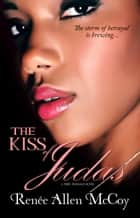 The Kiss of Judas (The Fiery Furnace Series ~ Book 1) ebook by Renee Allen McCoy