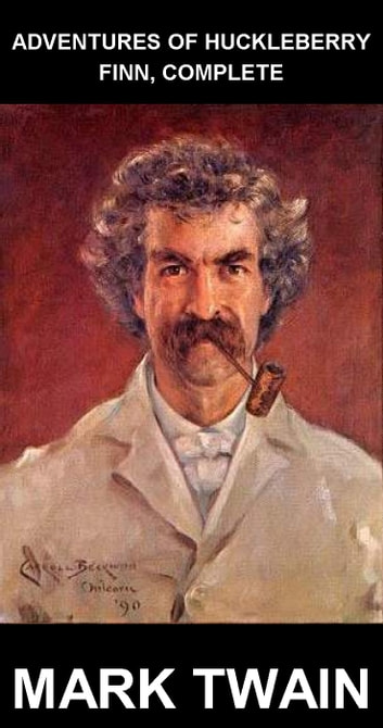 Adventures of Huckleberry Finn, Complete [mit Glossar in Deutsch] ebook by Mark Twain,Eternity Ebooks
