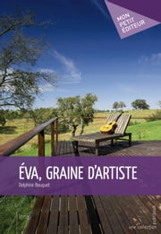 Éva, graine d'artiste ebook by Delphine Bouquet