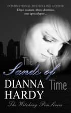 The Sands Of Time - (Book two of The Witching Pen series) ebook by Dianna Hardy