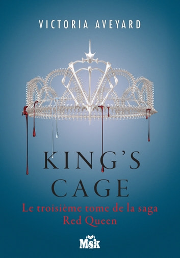 King's Cage - Red Queen - Tome 3 ebook by Victoria Aveyard