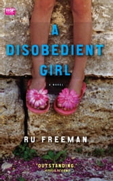 A Disobedient Girl - A Novel ebook by Ru Freeman