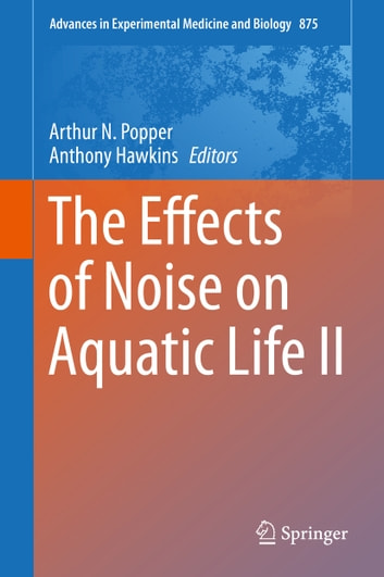 The Effects of Noise on Aquatic Life II ebook by