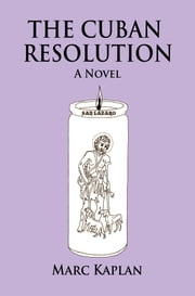 The Cuban Resolution ebook by Marc Kaplan