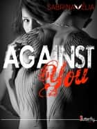 Against You ebook by Sabrina Vélia