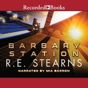 Barbary Station audiobook by R.E. Stearns