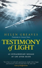 Testimony of Light - An Extraordinary Message of Life After Death ebook by Helen Greaves