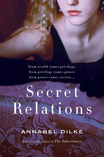 Secret Relations - A Novel ebook by Annabel Dilke