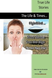 Never Say Die: True Life Stories ebook by Jim Haverlock