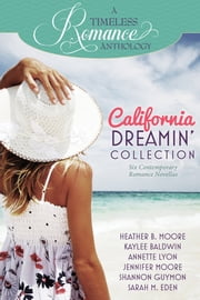California Dreamin' Collection ebook by Heather B. Moore,Sarah M. Eden,Annette Lyon