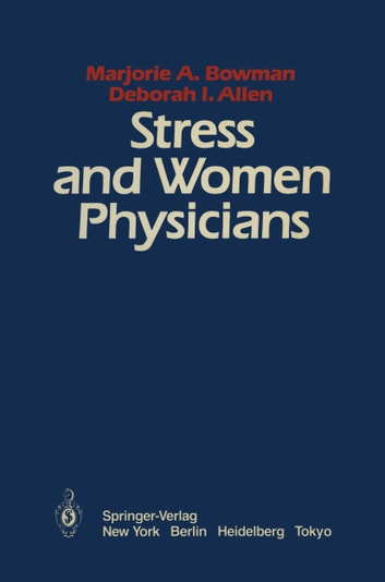 Stress and Women Physicians ebook by D.I. Allen,M.A. Bowman