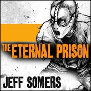 The Eternal Prison audiobook by Jeff Somers