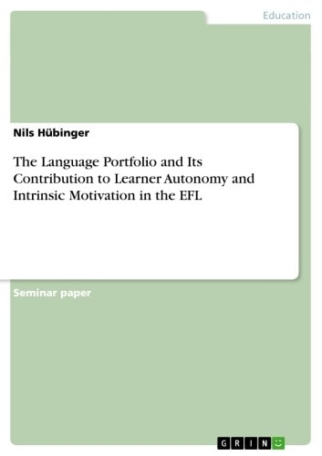 The Language Portfolio and Its Contribution to Learner Autonomy and Intrinsic Motivation in the EFL ebook by Nils Hübinger