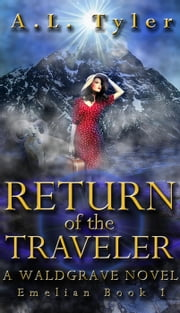 Return of the Traveler - Emelian, #1 ebook by A.L. Tyler