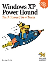 Windows XP Power Hound - Teach Yourself New Tricks ebook by Preston Gralla