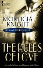 The Rules of Love ebook by Morticia  Knight