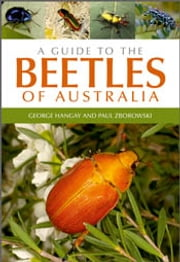 A Guide to the Beetles of Australia ebook by George Hangay,Paul Zborowski