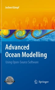 Advanced Ocean Modelling - Using Open-Source Software ebook by Jochen Kämpf