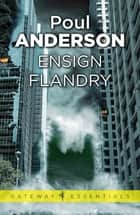 Ensign Flandry - A Flandry Book ebook by Poul Anderson