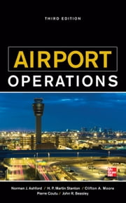 Airport Operations 3/E ebook by Norman Ashford,Pierre Coutu,John Beasley