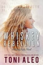 Whiskey Rebellion ekitaplar by Toni Aleo