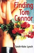 Finding Tom Connor eBook by Sarah-Kate Lynch