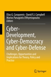 Cyber-Development, Cyber-Democracy and Cyber-Defense - Challenges, Opportunities and Implications for Theory, Policy and Practice ebook by