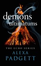 Demons & Ultimatums ebook by Alexa Padgett