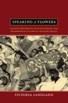 Speaking of Flowers ebook by Victoria Langland