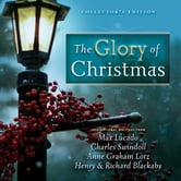 The Glory of Christmas - Collector's Edition ebook by Max Lucado,Charles R. Swindoll,Anne Graham Lotz,Henry Blackaby,Richard Blackaby