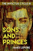 Sons and Princes ebook by James LePore