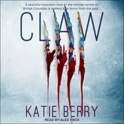 CLAW - A Canadian Thriller audiobook by Katie Berry