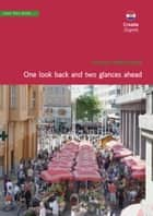 Croatia, Zagreb. One look back and two glances ahead ebook by Christa Klickermann