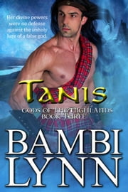 Tanis - Gods of the Highlands, #3 ebook by Bambi Lynn