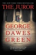 The Juror ebook by George Dawes Green